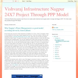 Vishvaraj Infrastructure Nagpur 24X7 Project Through PPP Model: Why Nagpur's Water Management is a good model according driven by Arun Lakhani