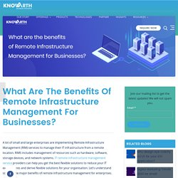 Benefits of Remote Infrastructure Management for Businesses