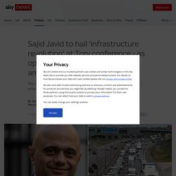 Sajid Javid to hail 'infrastructure revolution' at Tory conference - as opposition MPs plot Brexit ambush