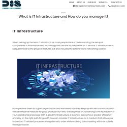What is IT Infrastructure and How do you manage it? - Deployed It Solutions