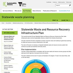 Statewide Waste and Resource Recovery Infrastructure Plan - Sustainability Victoria