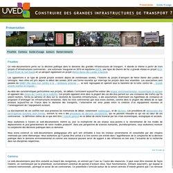 UVED - Construire des grandes infrastructures de transport ? Enjeux, controverses et décision