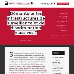 Démanteler les infrastructures de surveillance et de discrimination massives ?