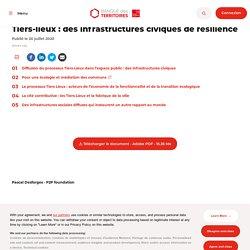 Tiers-lieux : des infrastructures civiques de résilience
