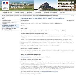 Cartes de bruit stratégiques des grandes infrastructures / Bruit / Environnement et prévention des risques / Les actions de l'Etat / Accueil - Manche.gouv.fr