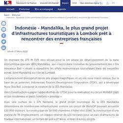 Indonésie - Mandalika, le plus grand projet d'infrastructures touristiques à Lombok prêt à rencontrer des entreprises françaises
