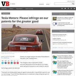 Tesla Motors: Please infringe on our patents for the greater good