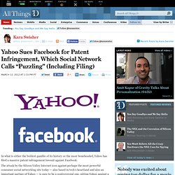 "Yahoo Sues Facebook for Patent Infringement; Facebook: ""Puzzling"""