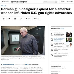 German gun designer's quest for a smarter weapon infuriates U.S. gun rights advocates
