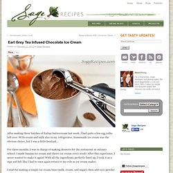 Earl Grey Tea Infused Chocolate Ice Cream - Sage Recipes