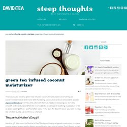 Green Tea infused Coconut Moisturizer - Steep Thoughts