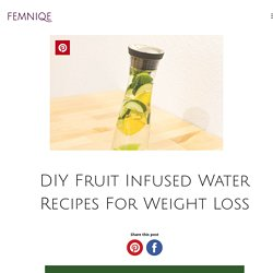 DIY Fruit Infused Water Recipes