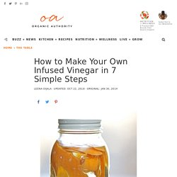 How to Make Your Own Infused Vinegar in 7 Simple Steps - Organic Authority