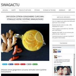 Infusion citron gingembre curcuma: renforcez votre immunité!