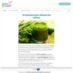 10 infusions pour éliminer les toxines