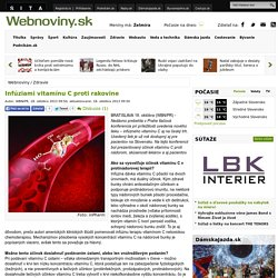 Infúziami vitamínu C proti rakovine - Zdravie - Webnoviny.sk