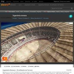 Ingeniería Romana - El anfiteatro de Tarraco - RTVE.es