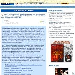 TAFTA : l'ingénierie génétique dans nos assiettes et une agriculture en danger