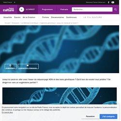 Ingénierie génomique : jusqu'où manipuler le vivant ?