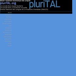 (pluriTAL.org) pluriTAL : Filieres TAL et ingénierie linguistique de Paris III, Paris Ouest, INALCO