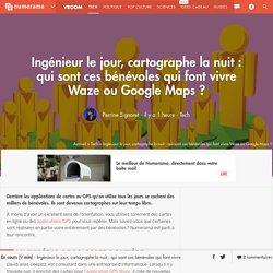 Ingénieur le jour, cartographe la nuit : qui sont ces bénévoles qui font vivre Waze ou Google Maps ?