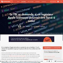 Le FBI se demande si un ingénieur Apple kidnappé pourrait être forcé à coder - Politique