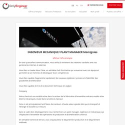 Emploi INGENIEUR MECANIQUE/ PLANT MANAGER Momignies - Charleroi - OnlyEngineerJobs.be