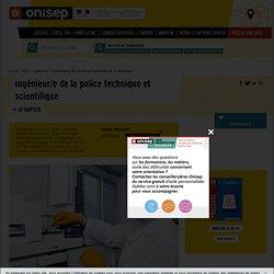 ingénieur / ingénieure de la police technique et scientifique - Onisep