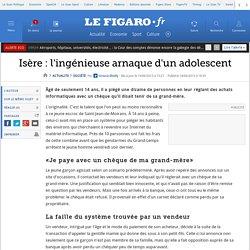Isère : l'ingénieuse arnaque d'un adolescent
