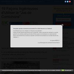 """19 Façons Ingénieuses d'Utiliser le """"Jus de Cornichons""""."""