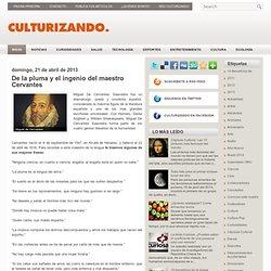 De la pluma y el ingenio del maestro Cervantes