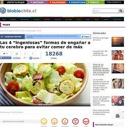 """Las 4 """"ingeniosas"""" formas de engañar a tu cerebro para evitar comer de más - BioBioChile"""