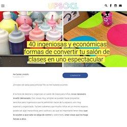 40 ingeniosas y económicas formas de convertir tu salón de clases en uno espectacular