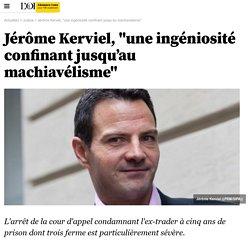 """Jérôme Kerviel, """"une ingéniosité confinant jusqu'au machiavélisme"""""""