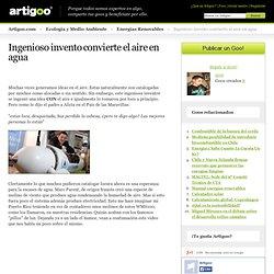 Ingenioso invento convierte el aire en agua