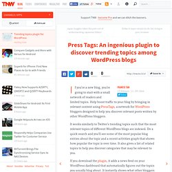Press Tags: An ingenious plugin to discover trending topics among WordPress blogs