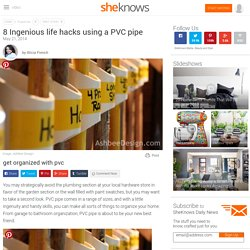 8 Ingenious life hacks using a PVC pipe