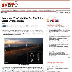 Ingenious 'Flow' Lighting For The Third World By Igendesign