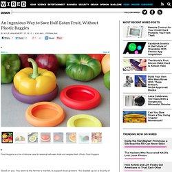 An Ingenious Way to Save Half-Eaten Fruit, Without Plastic Baggies