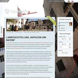 Ingolstadt Tourismus: Landesausstellung 'Napoleon und Bayern'