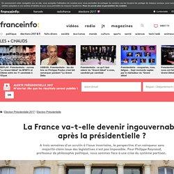 La France va-t-elle devenir ingouvernable après la présidentielle?