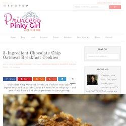 3-Ingredient Chocolate Chip Oatmeal Breakfast Cookies - Princess Pinky Girl