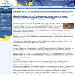 Le Parlement européen confirme l'accord en trilogue pour que le pollen ne soit pas considéré comme un ingrédient du miel, mais comme un composant naturel, afin de permettre de contourner l'obligation d'étiquetage du pollen OGM - Europaforum Luxembourg - A
