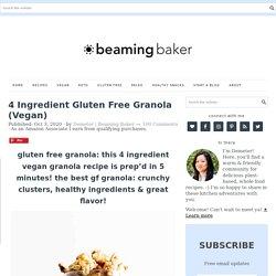 4 Ingredient Gluten Free Granola (Vegan) - Beaming Baker