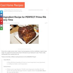 2-Ingredient Recipe for PERFECT Prime Rib Every Time - Page 2 of 2 - Cool Home Recipes