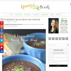 3 Ingredient Black Bean Soup Recipe - Easy and Healthy