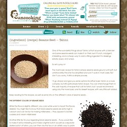 {ingredient} {recipe} Sesame Seed ~ Tahini