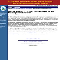 EPA 06/05/13 Pesticide News Story: The EPA's Final Decision on the New Active Ingredient Sulfoxaflor