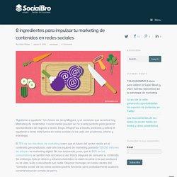 8 ingredientes para impulsar tu marketing de contenidos en redes sociales
