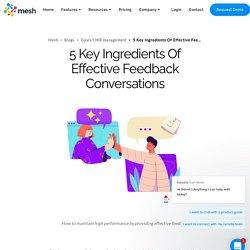 5 Key Ingredients Of Effective Feedback Conversations - Mesh